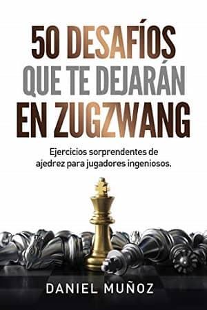 portada del libro 50 desafíos que te dejarán en zugzwang