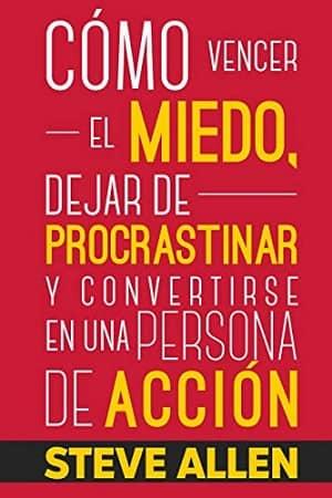portada del libro como vencer el miedo dejar de procrastinar y convertirse en una persona de acción