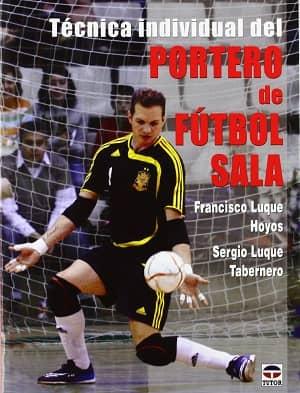 portada del libro técnica del portero de fútbol salaindividual