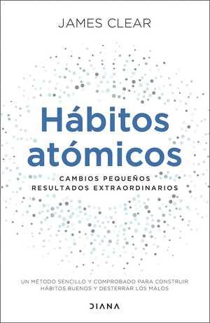 portada del libro hábitos atómicos cambios pequeños resultados extraordinarios