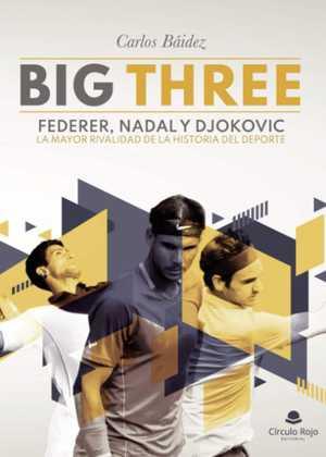 portada del libro Big Three Federer Nadal y Djokovic
