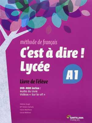 portada del libro c´est à dire! Lycée A1