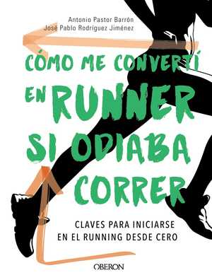 portada del libro como me convertí en runner si odiaba correr
