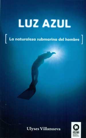 portada del libro luz azul la naturaleza sumergida del hombre