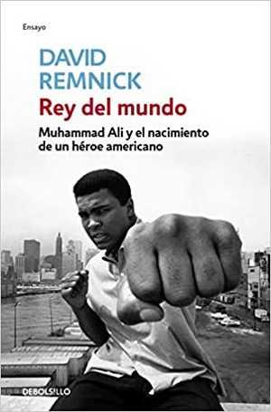 portada del libro rey del mundo muhammad ali y el nacimiento de un héroe américano