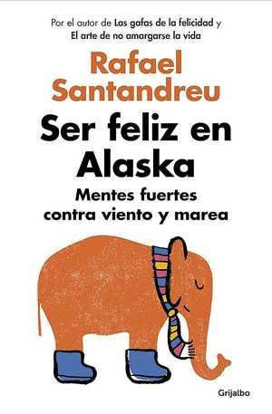 portada del libro ser feliz en Alaska