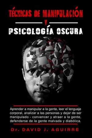 portada del libro técnicas de manipulación y psicología oscura