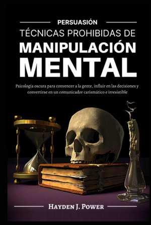 portada del libro técnicas prohibidas de manipulación mental