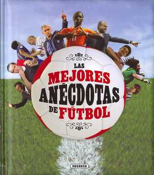 portada del libro las mejores anécdotas de fútbol