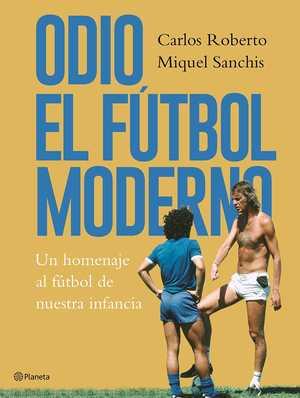 portada del libro odio el fútbol moderno