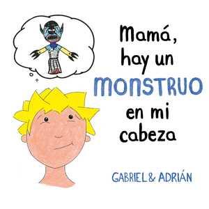 portada del libro mamá, hay un monstruo en mi cabeza