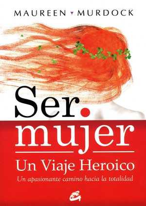 portada del libro ser mujer un viaje heroico