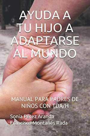 portada del libro ayuda a tu hijo a adaptarse al mundo