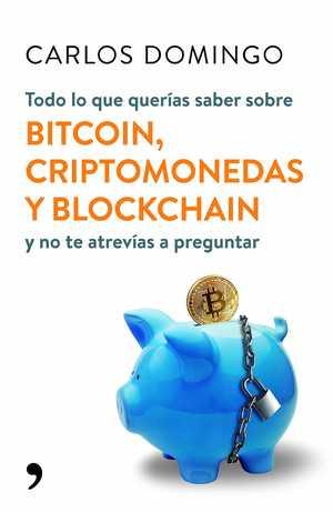 portada del libro todo lo que querías saber sobre bitcoin criptomonedas y blockchain