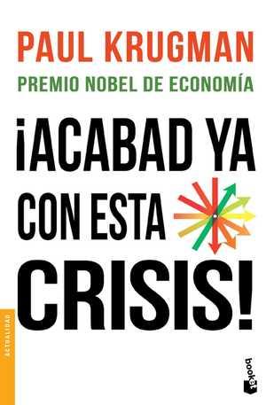 portada del libro ¡Acabad ya con esta crisis!