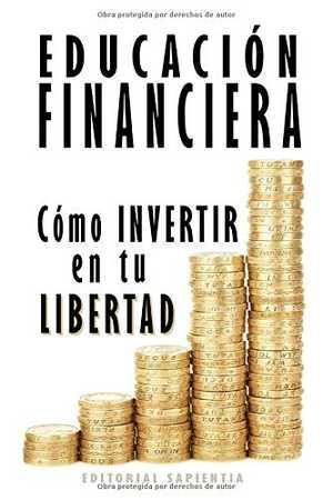 portada del libro educación financiera cómo invertir en tu libertad