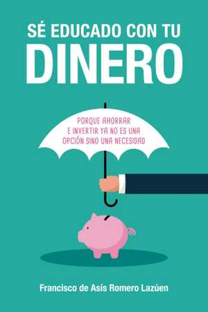 portada del libro se educado con tu dinero