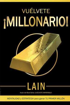 portada del libro vuélvete ¡millonario!
